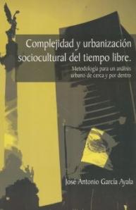 Complejidad y urbanizacion sociocultural del tiempo libre